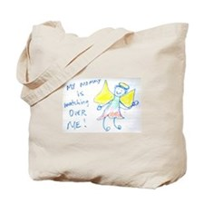 my mommy is watching over me Tote Bag