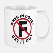 When In Doubt Get It Out Mug