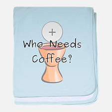 Who Needs Coffee? baby blanket