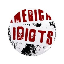 "American Idiots 3.5"" Button"
