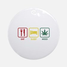 Eat Sleep Weed Ornament (Round)