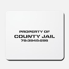 Property Of County Jail Mousepad