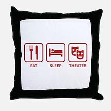 Eat Sleep Theater Throw Pillow