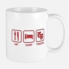 Eat Sleep Theater Mug
