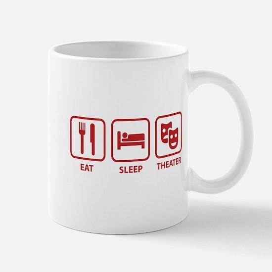 Eat Sleep Theater Mug