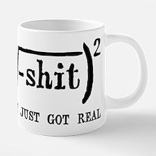 Shit Just Got Real Funny Math Mugs