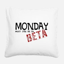 Monday In Beta Square Canvas Pillow