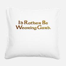 Rather Wear Garb Square Canvas Pillow