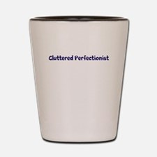 Cluttered Perfectionist Shot Glass