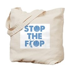 Stop the Flop Tote Bag
