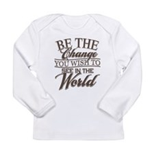 Be The Change Long Sleeve Infant T-Shirt