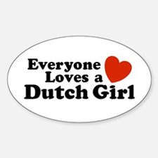 Everyone Loves a Dutch Girl Oval Decal