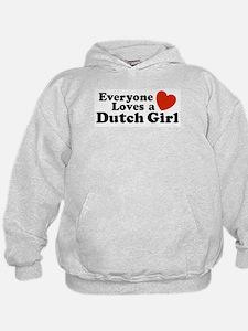 Everyone Loves a Dutch Girl Hoodie