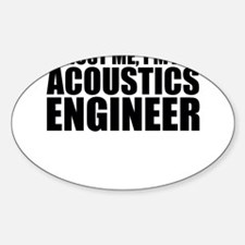 Trust Me, I'm An Acoustics Engineer Decal