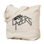 Destroy them with lazers Tote Bag