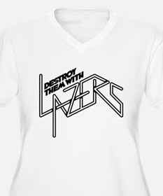 Destroy them with lazers T-Shirt