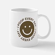 I Poop Every Day Mug
