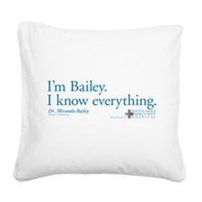 I'm Bailey. I Know Everything Square Canvas Pillow