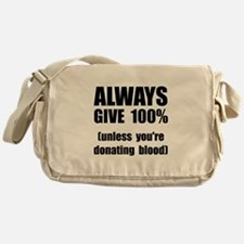 Always Give 100 Percent Messenger Bag