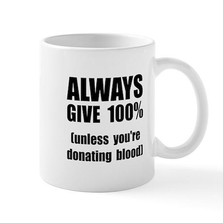 Always Give 100 Percent Mug