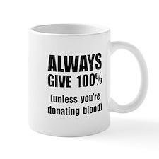 Always Give 100 Percent Small Mug