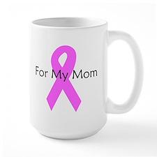 Pink ribbon for my mom Mug