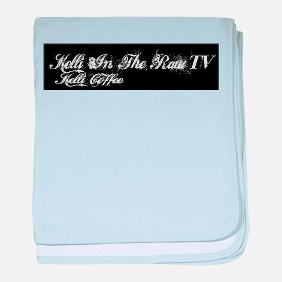 Kelli In The Raw TV baby blanket
