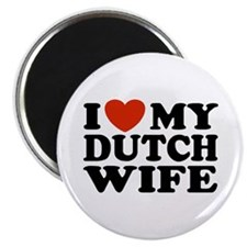 I Love My Dutch Wife Magnet