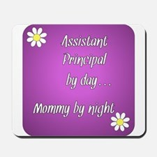 Assistant Principal by day Mommy by night Mousepad