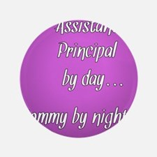 "Assistant Principal by day Mommy by night 3.5"" But"
