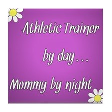 Athletic Trainer by day Mommy by night Tile Coaste