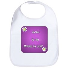 Author by day Mommy by night Bib