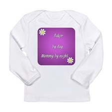 Baker by day Mommy by night Long Sleeve Infant T-S
