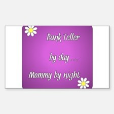 Bank Teller by day Mommy by night Decal
