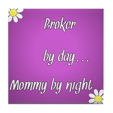 Broker by day Mommy by night Tile Coaster