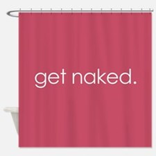 get naked. (Pink) Shower Curtain