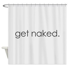 get naked. (White) Shower Curtain