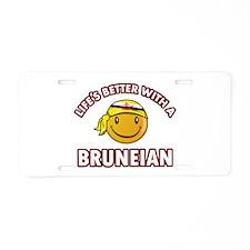 Lifes better with a Bruneian Aluminum License Plat