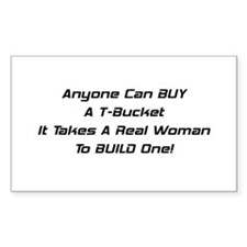 Anyone Can Buy A T-Bucket It Takes A Real Woman To
