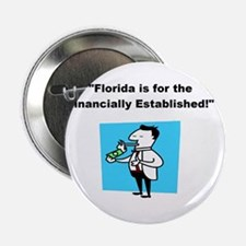 """Florida is for the Financially Established. 2.25"""""""