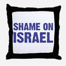 Shame on Israel Throw Pillow