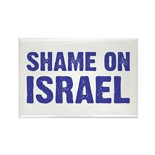 Shame on Israel Rectangle Magnet