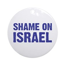 Shame on Israel Ornament (Round)
