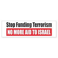 Stop Funding Bumper Bumper Sticker