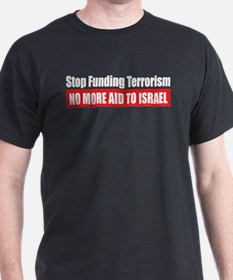 Stop Funding Black T-Shirt