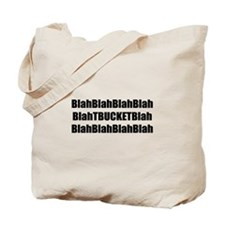 Blah Blah Blah tbucket blah blah Tote Bag