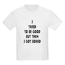 Good or Bored T-Shirt