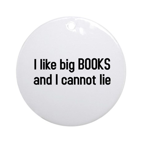 I like big BOOKS Ornament (Round)