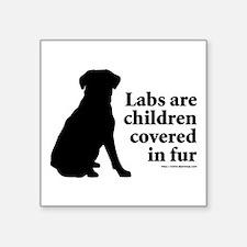 """Lab are Fur Children Square Sticker 3"""" x 3"""""""