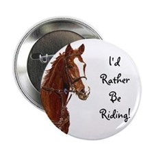 """Id Rather Be Riding! Horse 2.25"""" Button"""